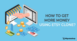 how-to-get-more-money-using-esty-clone