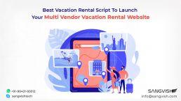 Best Vacation Rental Script To Launch Your Multi Vendor Vacation Rental Website